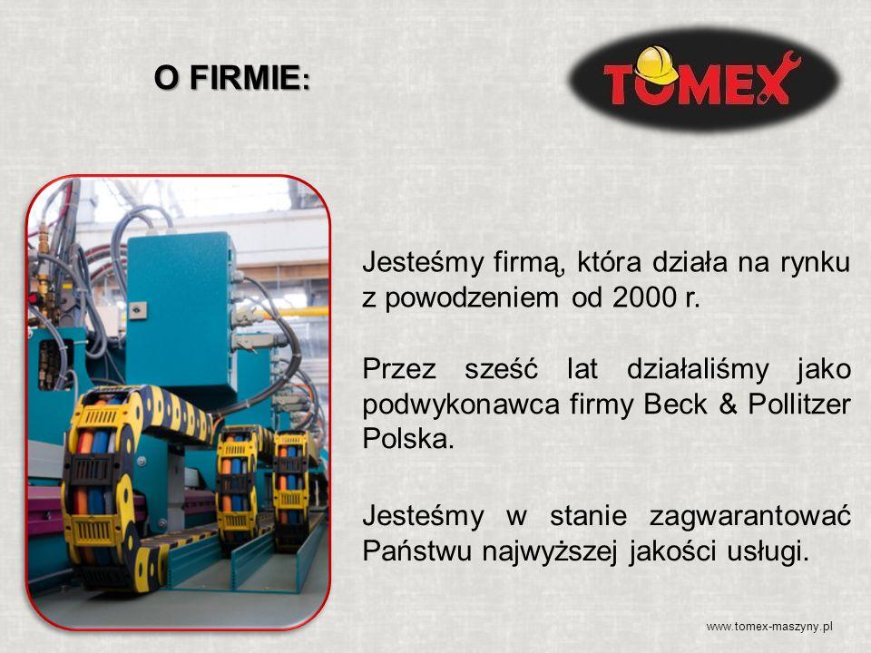 Jesteśmy firmą, która działa na rynku z powodzeniem od 2000 r. Przez sześć lat działaliśmy jako podwykonawca firmy Beck & Pollitzer Polska. Jesteśmy w