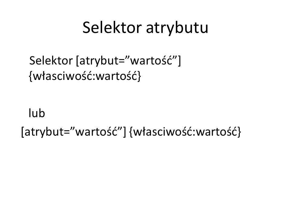 Selektor specjalny Selektor klasy selektor.klasa {własciwość:wartość}.