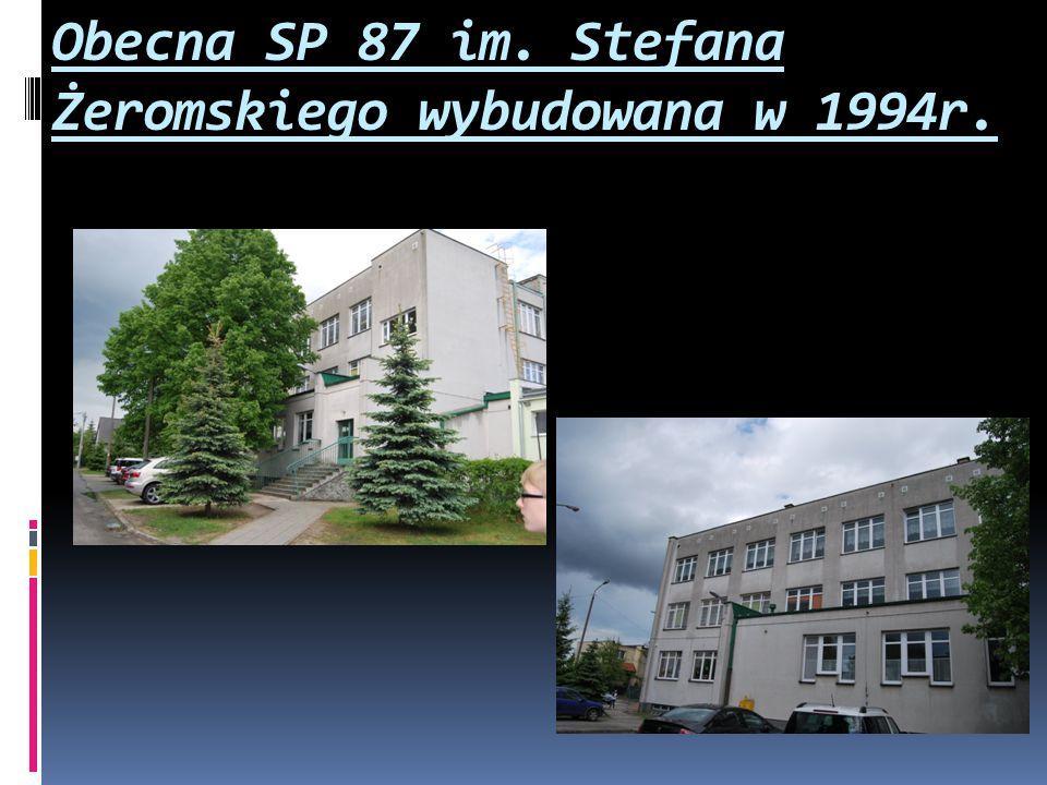 Obecna SP 87 im. Stefana Żeromskiego wybudowana w 1994r.