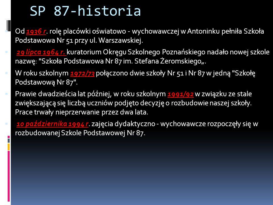 SP 87-historia  Od 1936 r. rolę placówki oświatowo - wychowawczej w Antoninku pełniła Szkoła Podstawowa Nr 51 przy ul. Warszawskiej.  29 lipca 1964