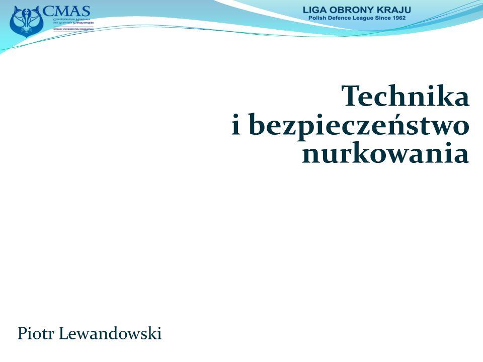 Technika i bezpieczeństwo nurkowania Piotr Lewandowski