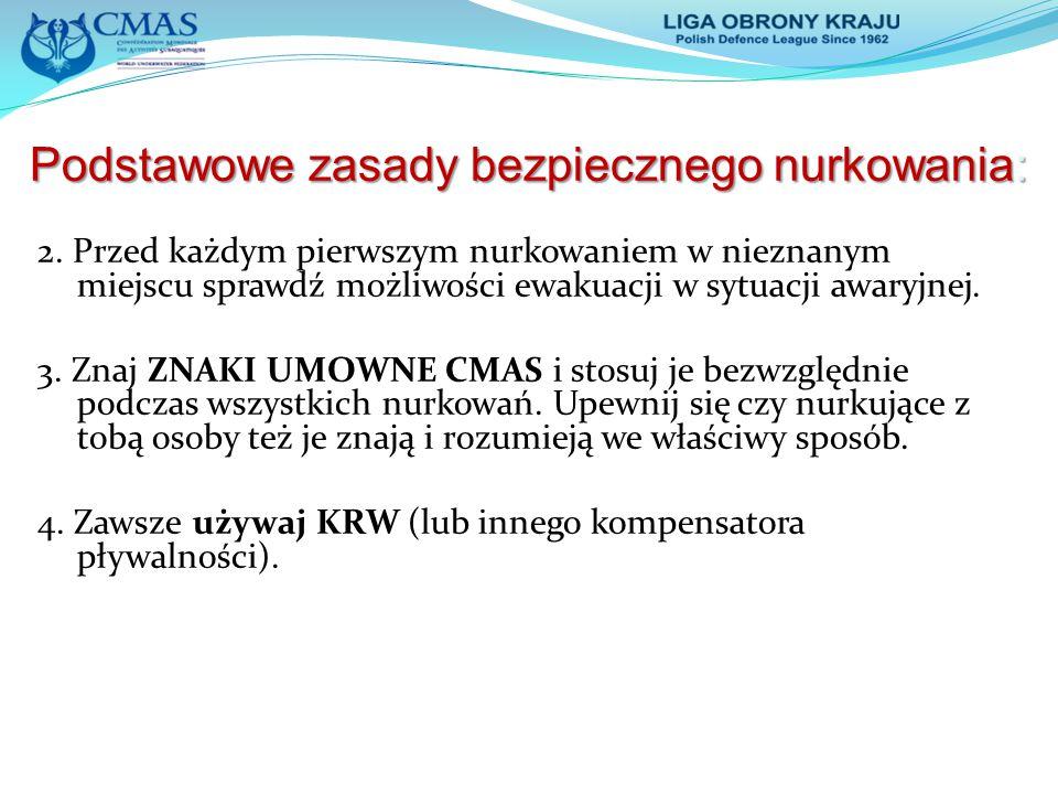 Podstawowe zasady bezpiecznego nurkowania: 2. Przed każdym pierwszym nurkowaniem w nieznanym miejscu sprawdź możliwości ewakuacji w sytuacji awaryjnej