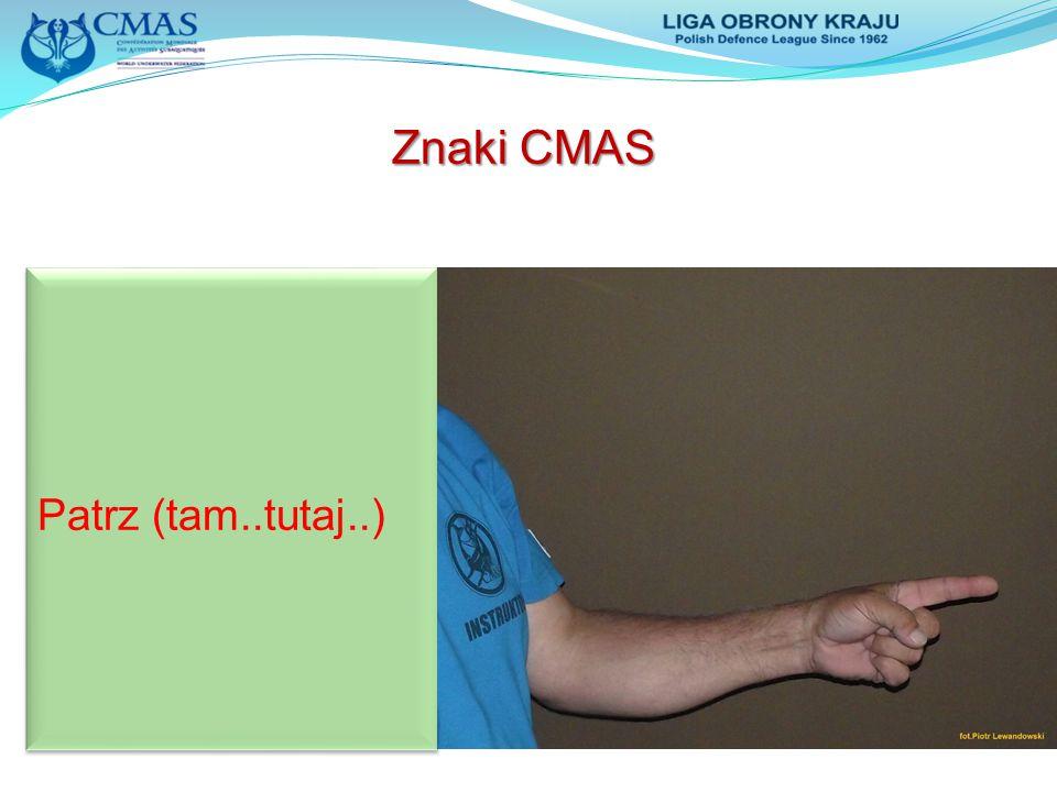 Znaki CMAS Patrz (tam..tutaj..)
