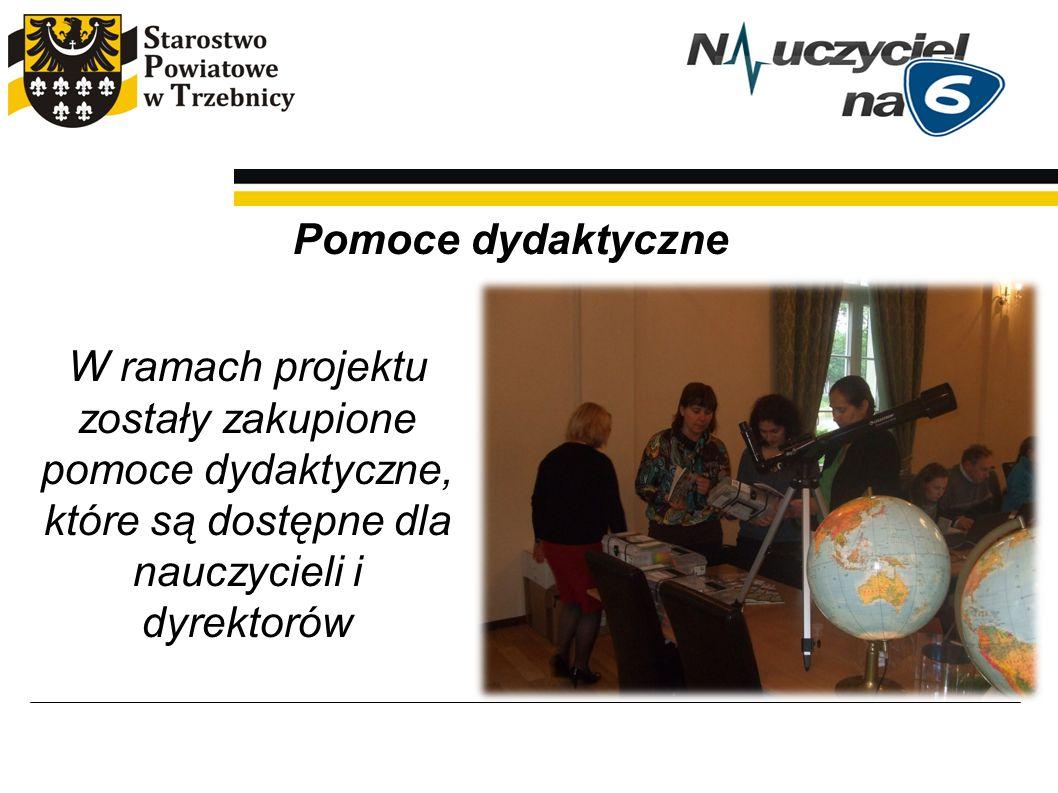 Pomoce dydaktyczne W ramach projektu zostały zakupione pomoce dydaktyczne, które są dostępne dla nauczycieli i dyrektorów
