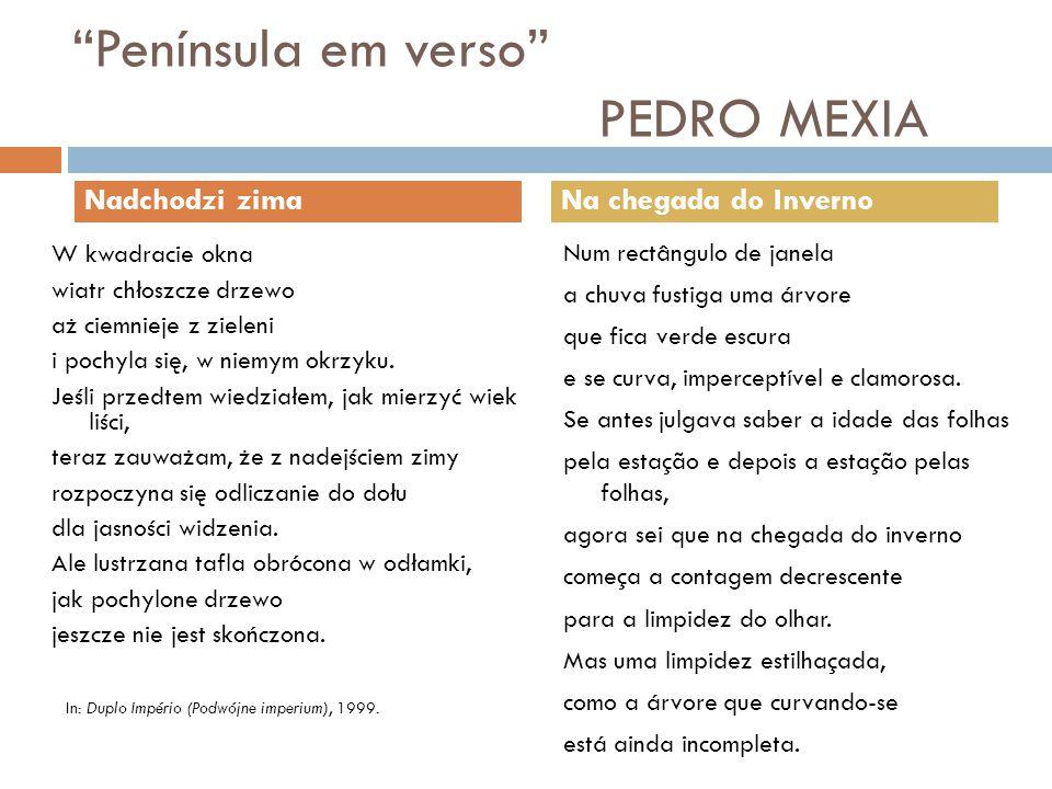 Península em verso PEDRO MEXIA W kwadracie okna wiatr chłoszcze drzewo aż ciemnieje z zieleni i pochyla się, w niemym okrzyku.