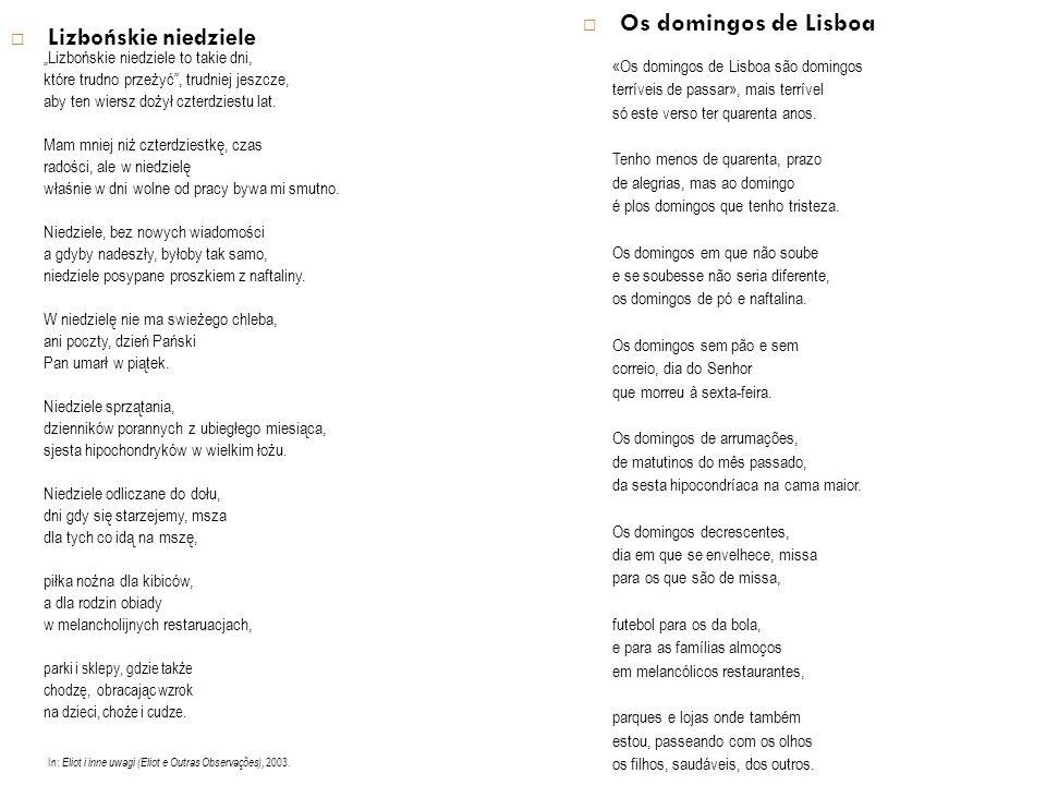 """""""Lizbońskie niedziele to takie dni, które trudno przeżyć , trudniej jeszcze, aby ten wiersz dożył czterdziestu lat."""