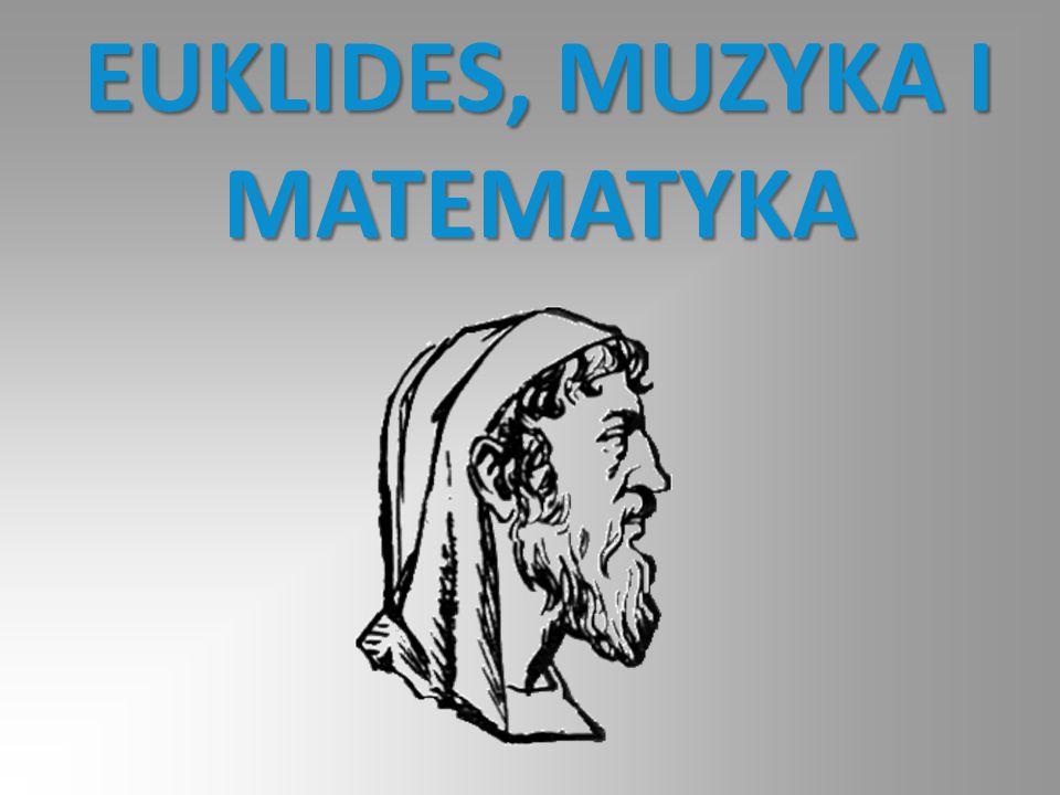 EUKLIDES, MUZYKA I MATEMATYKA