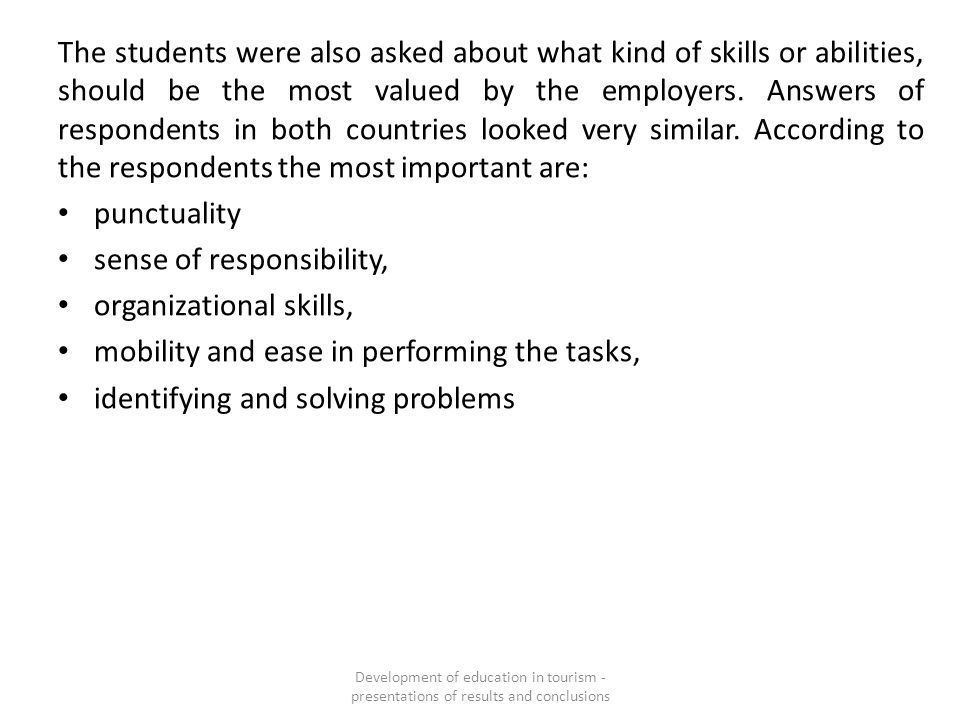 The students were also asked about what kind of skills or abilities, should be the most valued by the employers. Answers of respondents in both countr