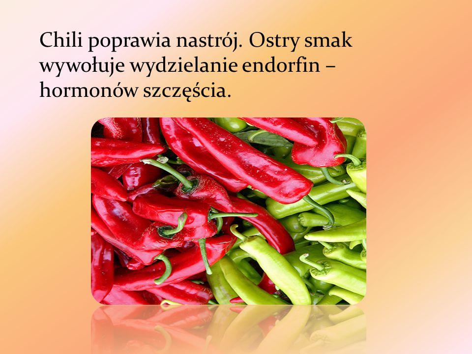 Chili poprawia nastrój. Ostry smak wywołuje wydzielanie endorfin – hormonów szczęścia.