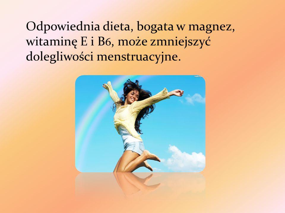 Odpowiednia dieta, bogata w magnez, witaminę E i B 6, może zmniejszyć dolegliwości menstruacyjne.