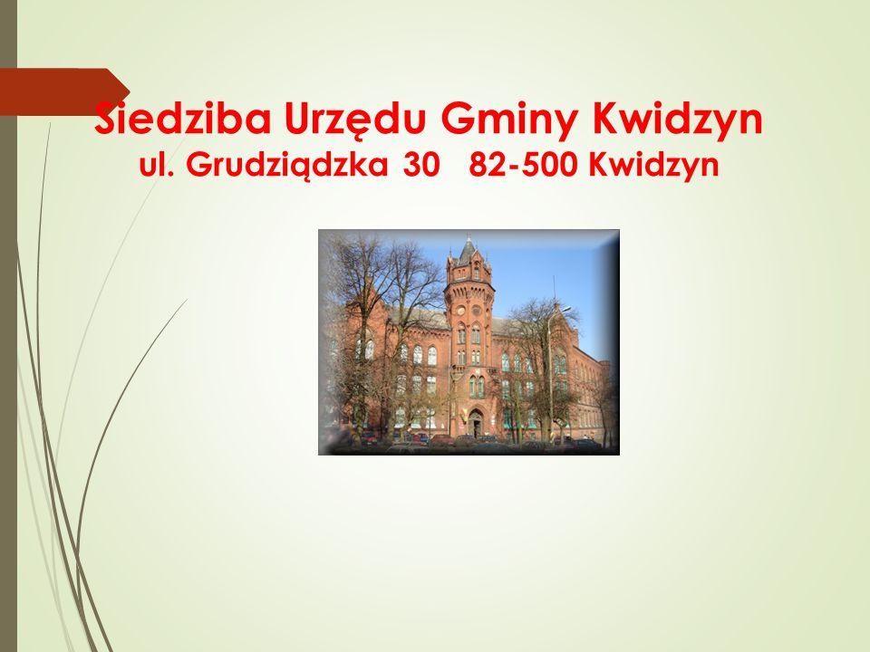 Siedziba Urzędu Gminy Kwidzyn ul. Grudziądzka 30 82-500 Kwidzyn