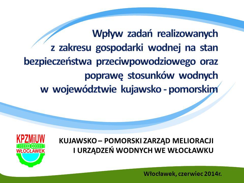 KUJAWSKO – POMORSKI ZARZĄD MELIORACJI I URZĄDZEŃ WODNYCH WE WŁOCŁAWKU Włocławek, czerwiec 2014r.