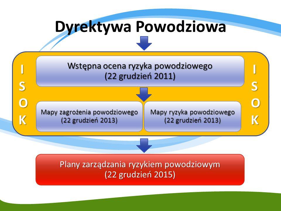 Dyrektywa Powodziowa Wstępna ocena ryzyka powodziowego (22 grudzień 2011) Mapy zagrożenia powodziowego (22 grudzień 2013) Mapy ryzyka powodziowego (22