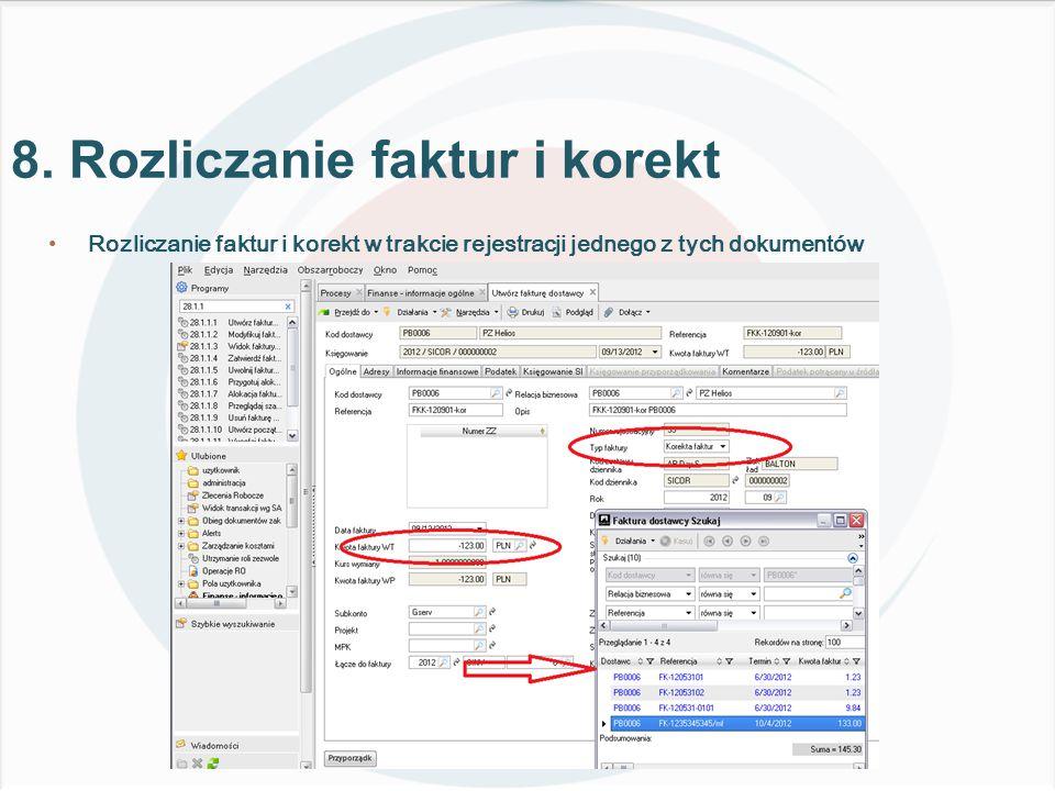 Rozliczanie faktur i korekt w trakcie rejestracji jednego z tych dokumentów 8.
