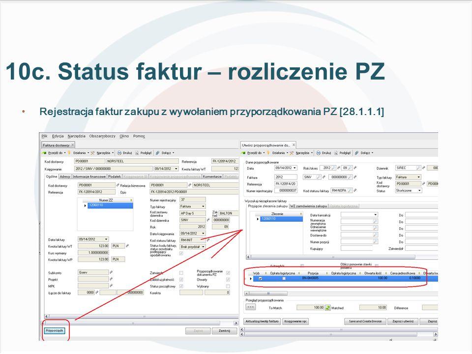 Rejestracja faktur zakupu z wywołaniem przyporządkowania PZ [28.1.1.1] 10c.