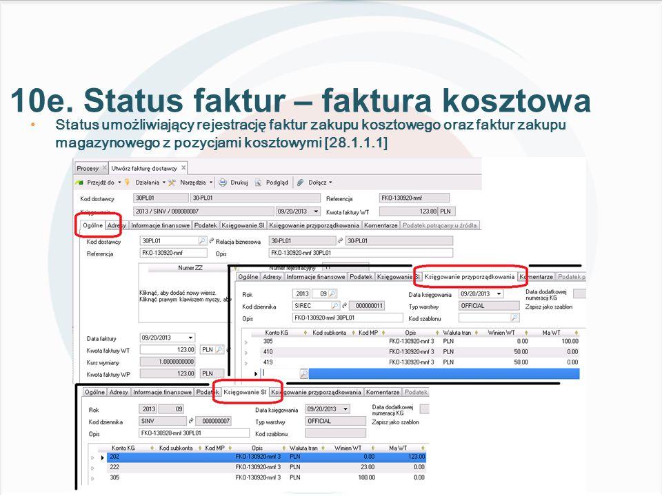 Status umożliwiający rejestrację faktur zakupu kosztowego oraz faktur zakupu magazynowego z pozycjami kosztowymi [28.1.1.1] 10e.