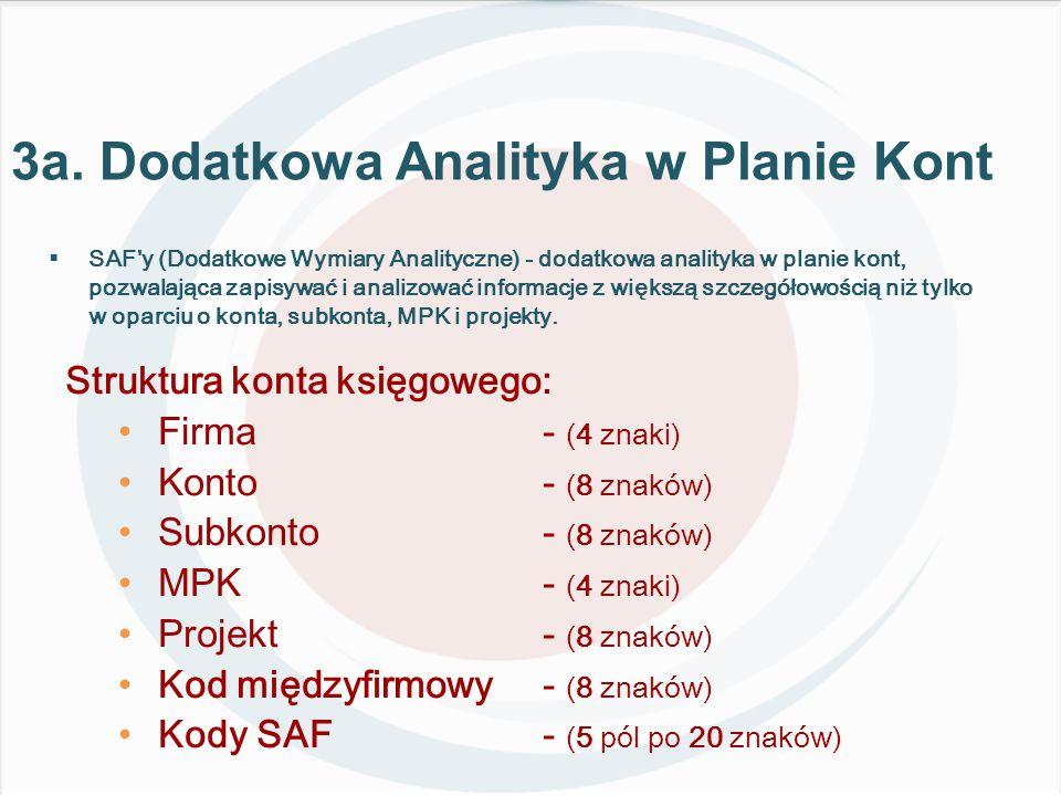  SAF y (Dodatkowe Wymiary Analityczne) - dodatkowa analityka w planie kont, pozwalająca zapisywać i analizować informacje z większą szczegółowością niż tylko w oparciu o konta, subkonta, MPK i projekty.
