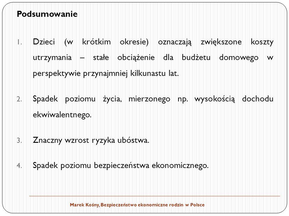 Marek Kośny, Bezpieczeństwo ekonomiczne rodzin w Polsce Podsumowanie 1.