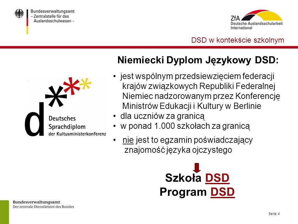 Seite: 4 Niemiecki Dyplom Językowy DSD: jest wspólnym przedsiewzięciem federacji krajów związkowych Republiki Federalnej Niemiec nadzorowanym przez Ko