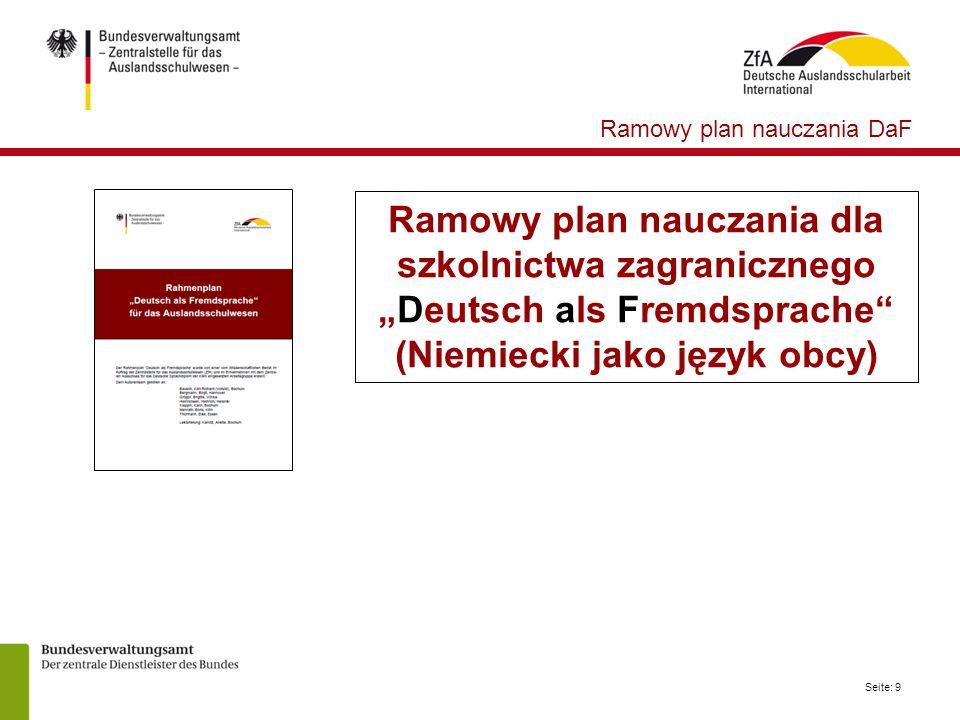 """Seite: 9 Ramowy plan nauczania dla szkolnictwa zagranicznego """"Deutsch als Fremdsprache"""" (Niemiecki jako język obcy) Ramowy plan nauczania DaF"""