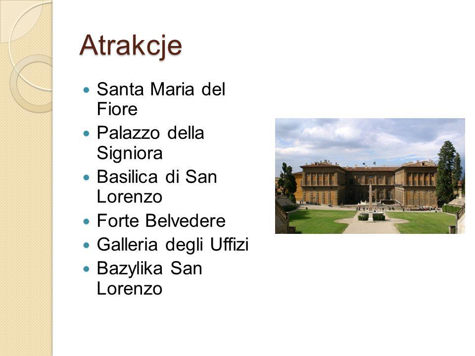 Atrakcje Santa Maria del Fiore Palazzo della Signiora Basilica di San Lorenzo Forte Belvedere Galleria degli Uffizi Bazylika San Lorenzo