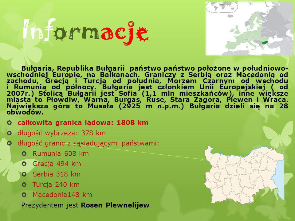 Informacje Bułgaria, Republika Bułgarii państwo państwo położone w południowo- wschodniej Europie, na Bałkanach. Graniczy z Serbią oraz Macedonią od z