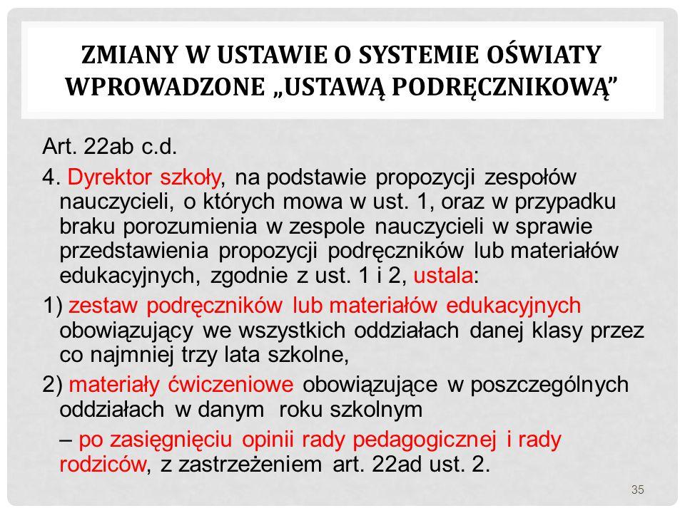 Art. 22ab c.d. 4. Dyrektor szkoły, na podstawie propozycji zespołów nauczycieli, o których mowa w ust. 1, oraz w przypadku braku porozumienia w zespol