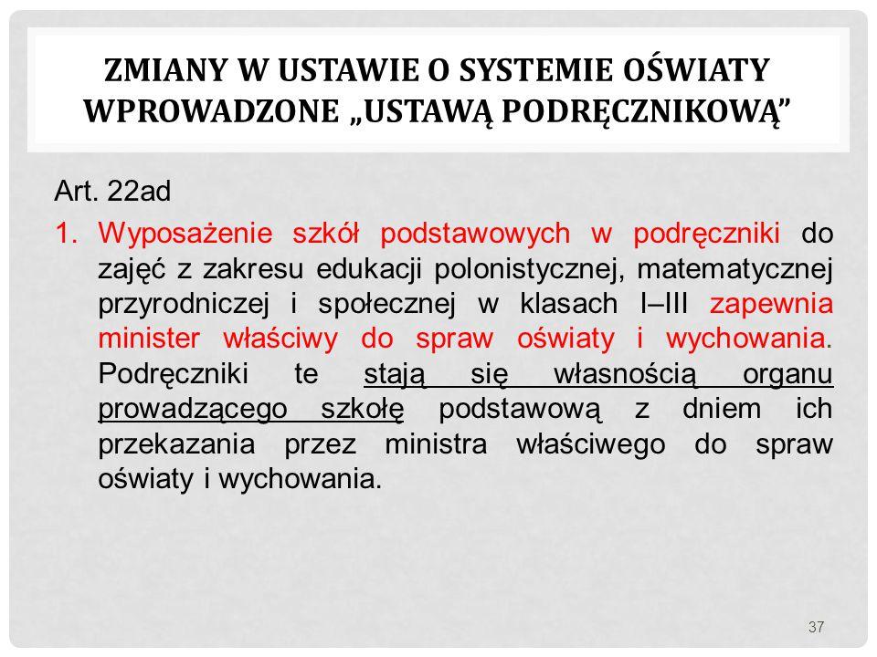 Art. 22ad 1.Wyposażenie szkół podstawowych w podręczniki do zajęć z zakresu edukacji polonistycznej, matematycznej przyrodniczej i społecznej w klasac