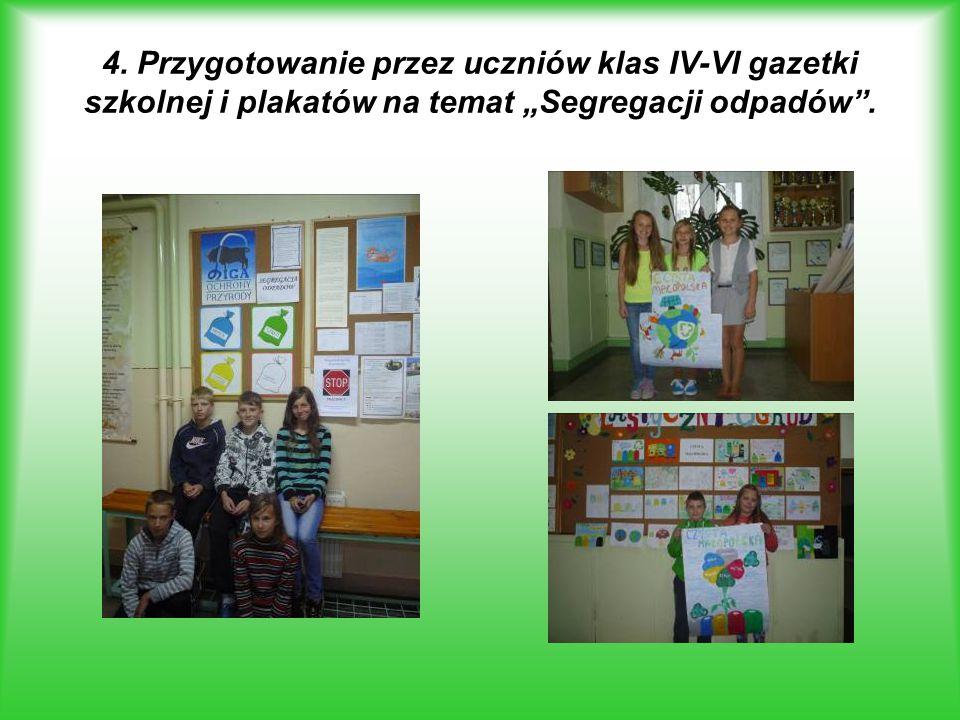 """4. Przygotowanie przez uczniów klas IV-VI gazetki szkolnej i plakatów na temat """"Segregacji odpadów""""."""
