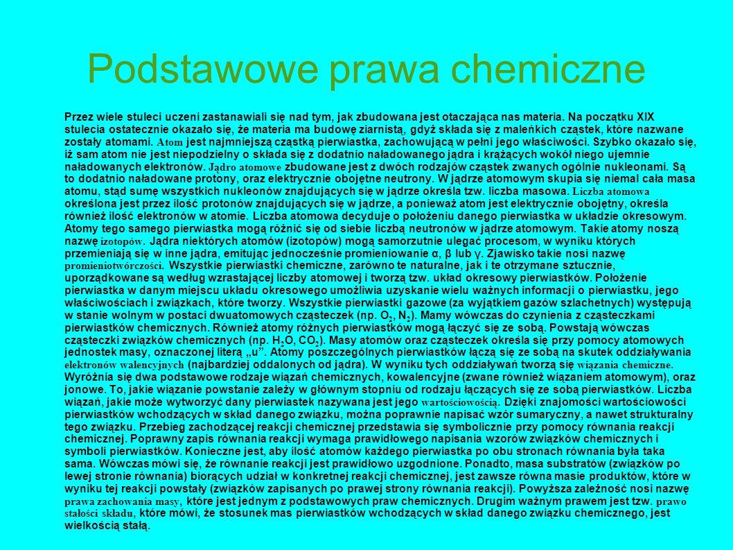 Podstawowe prawa chemiczne Przez wiele stuleci uczeni zastanawiali się nad tym, jak zbudowana jest otaczająca nas materia. Na początku XIX stulecia os