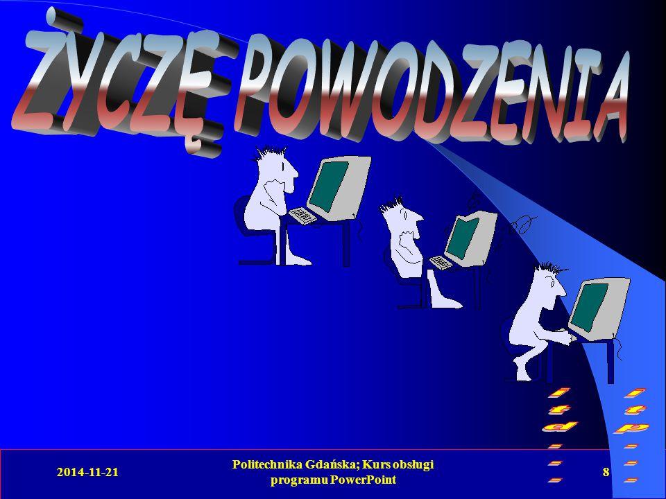 2014-11-21 Politechnika Gdańska; Kurs obsługi programu PowerPoint 8