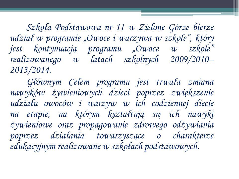 """Szkoła Podstawowa nr 11 w Zielone Górze bierze udział w programie """"Owoce i warzywa w szkole , który jest kontynuacją programu """"Owoce w szkole realizowanego w latach szkolnych 2009/2010– 2013/2014."""