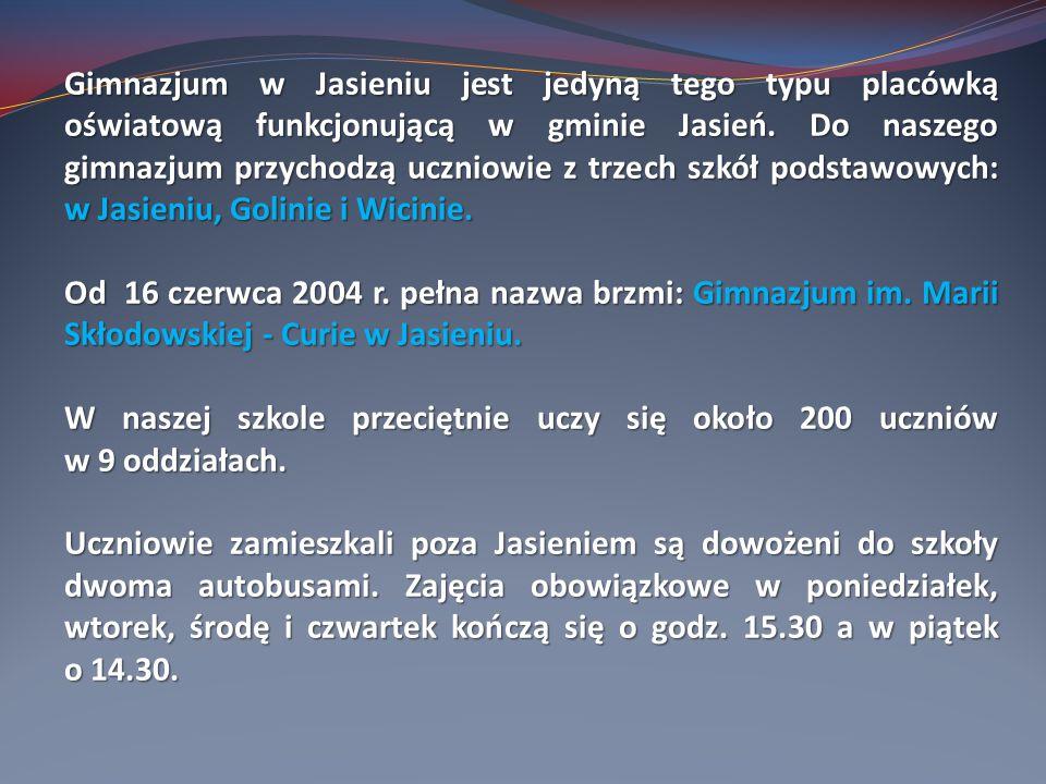 Gimnazjum w Jasieniu jest jedyną tego typu placówką oświatową funkcjonującą w gminie Jasień.