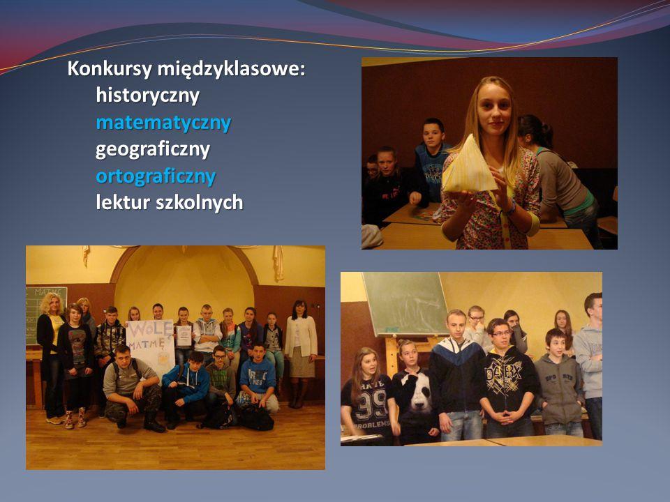 Konkursy międzyklasowe: Konkursy międzyklasowe:historycznymatematycznygeograficznyortograficzny lektur szkolnych