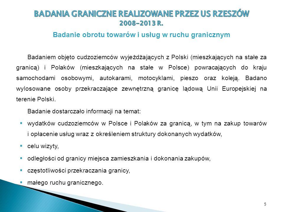Badaniem objęto cudzoziemców wyjeżdżających z Polski (mieszkających na stałe za granicą) i Polaków (mieszkających na stałe w Polsce) powracających do kraju samochodami osobowymi, autokarami, motocyklami, pieszo oraz koleją.