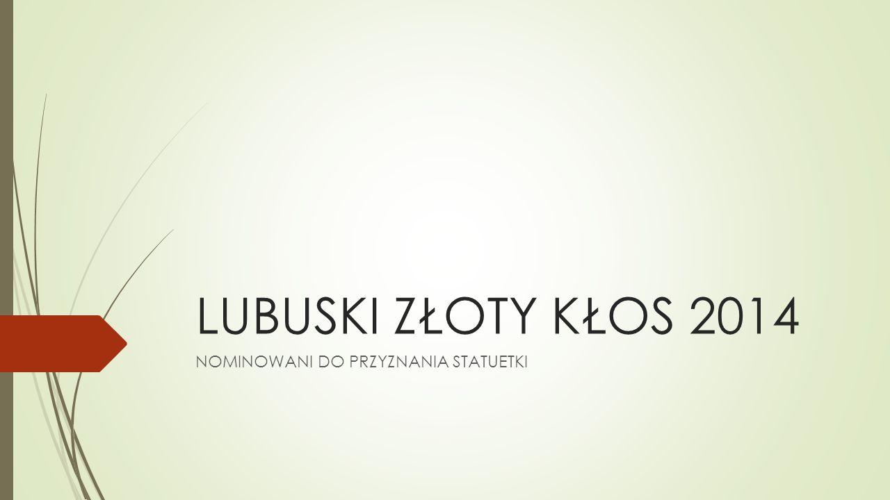 1.BRONISŁAW BACH  Prowadzi gospodarstwo rolne w Boguszyńcu, powiat gorzowski, o powierzchni 92ha.