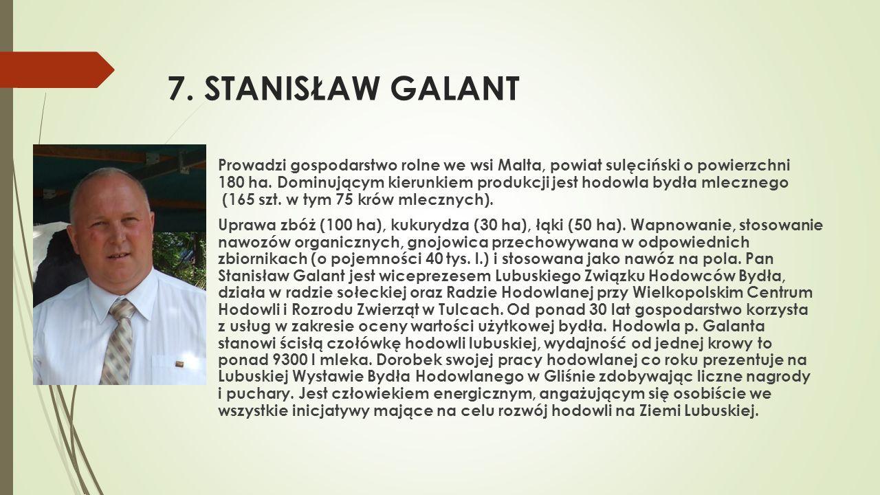 8.ZDZISŁAW JANAS  Gospodaruje w m. Skwierzyna, powiat międzyrzecki, na areale 152 ha.