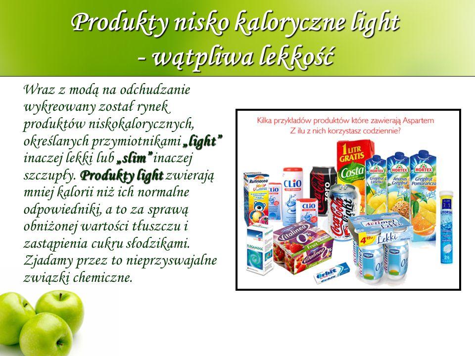 """Produkty nisko kaloryczne light - wątpliwa lekkość """"light"""" """"slim"""" Produkty light Wraz z modą na odchudzanie wykreowany został rynek produktów niskokal"""