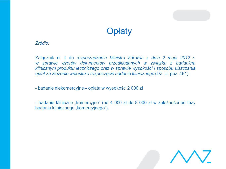 Opłaty Źródło: Załącznik nr 4 do rozporządzenia Ministra Zdrowia z dnia 2 maja 2012 r. w sprawie wzorów dokumentów przedkładanych w związku z badaniem