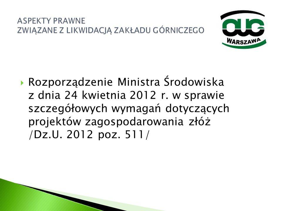  Rozporządzenie Ministra Środowiska z dnia 24 kwietnia 2012 r. w sprawie szczegółowych wymagań dotyczących projektów zagospodarowania złóż /Dz.U. 201