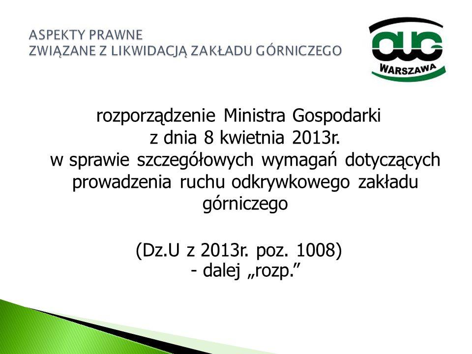rozporządzenie Ministra Gospodarki z dnia 8 kwietnia 2013r. w sprawie szczegółowych wymagań dotyczących prowadzenia ruchu odkrywkowego zakładu górnicz