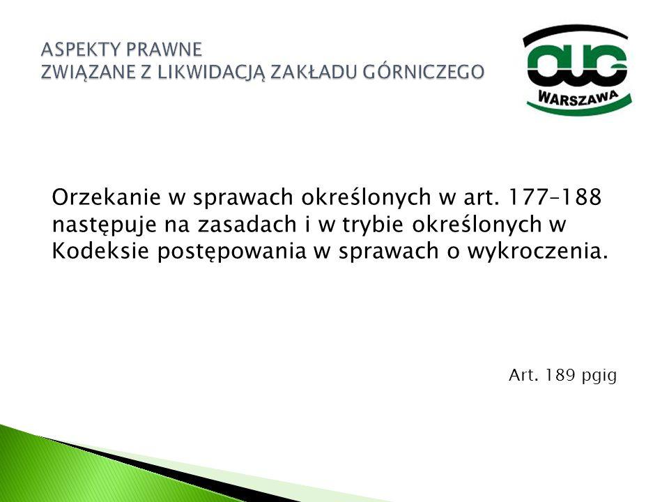 Orzekanie w sprawach określonych w art. 177–188 następuje na zasadach i w trybie określonych w Kodeksie postępowania w sprawach o wykroczenia. Art. 18