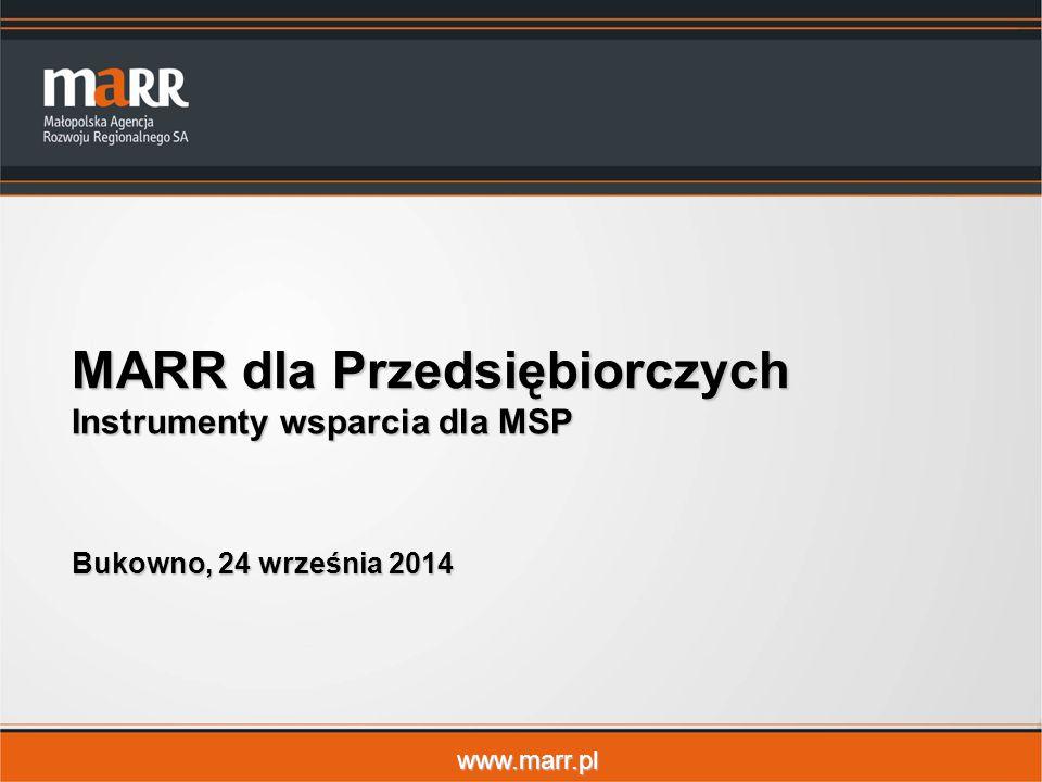 www.marr.pl MARR dla Przedsiębiorczych Instrumenty wsparcia dla MSP Bukowno, 24 września 2014