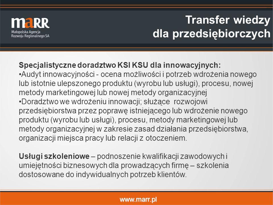 www.marr.pl Specjalistyczne doradztwo KSI KSU dla innowacyjnych: Audyt innowacyjności - ocena możliwości i potrzeb wdrożenia nowego lub istotnie uleps