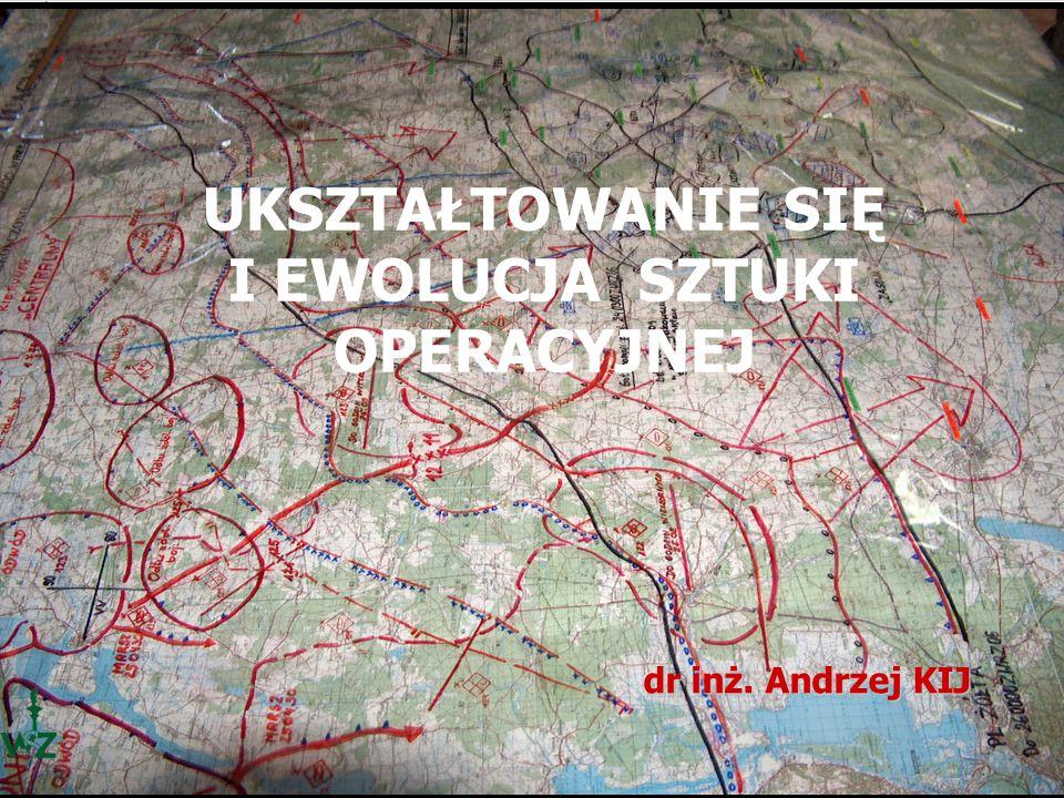 Ewolucja definiowania operacji (Polska) (…) zgranie kilku walk bądź kilkudniowych serii walk, poprowadzonych oddzielnie na kilku zbieżnych kierunkach, nieraz bardzo odległych od siebie.