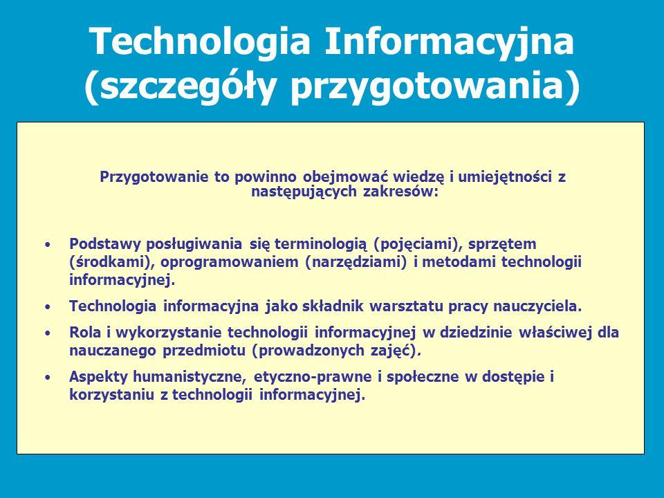 Technologia Informacyjna (szczegóły przygotowania) Przygotowanie to powinno obejmować wiedzę i umiejętności z następujących zakresów: Podstawy posługi