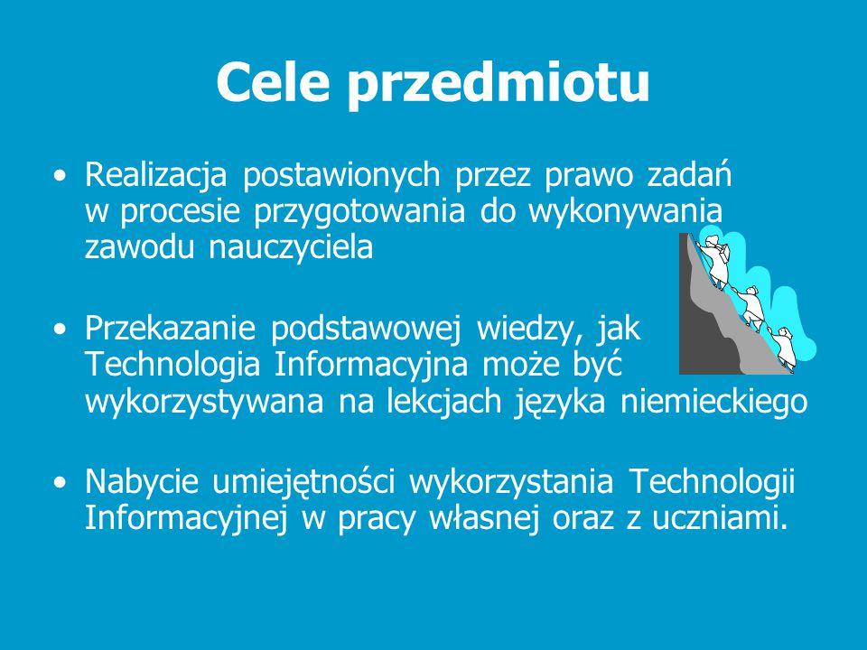 Cele przedmiotu Realizacja postawionych przez prawo zadań w procesie przygotowania do wykonywania zawodu nauczyciela Przekazanie podstawowej wiedzy, j