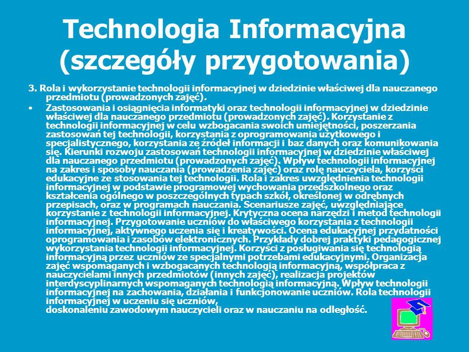 Technologia Informacyjna (szczegóły przygotowania) 3. Rola i wykorzystanie technologii informacyjnej w dziedzinie właściwej dla nauczanego przedmiotu