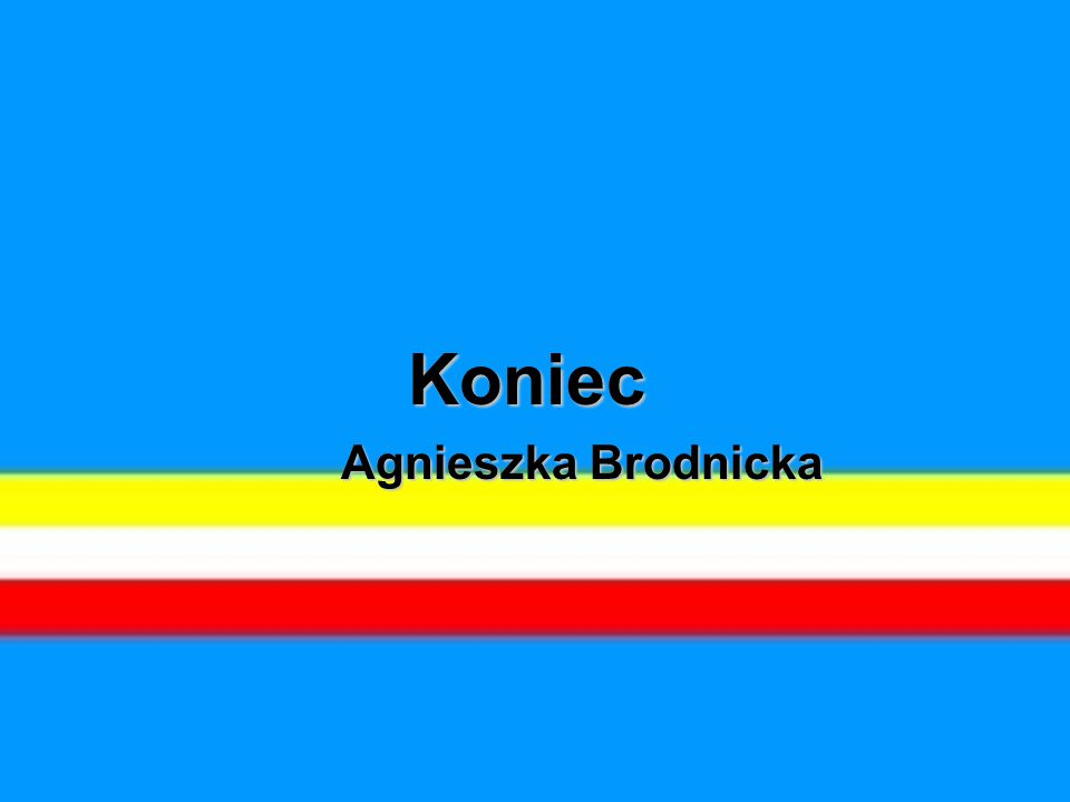 Koniec Koniec Agnieszka Brodnicka Agnieszka Brodnicka