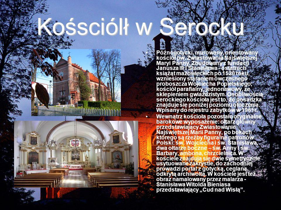 Kośsciólł w Serocku Późnogotycki, murowany, orientowany kościół pw.